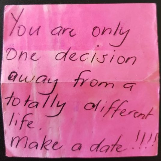You are only one decision away Post-it